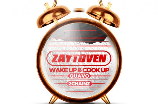 Zaytoven – Wake Up & Cook Up Ft. Quavo & 2 Chainz