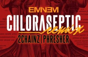 Eminem – Chloraseptic (Remix) Ft. 2 Chainz & Phresher