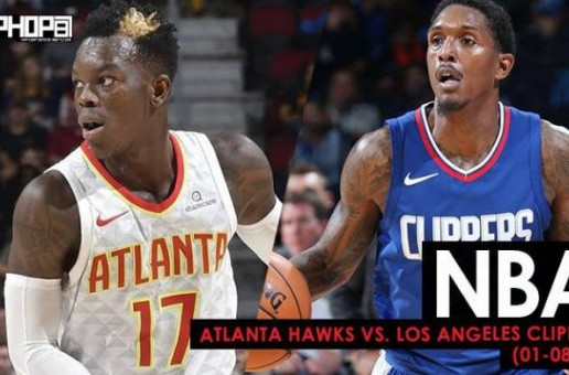No More Parties In LA: Atlanta Hawks vs. Los Angeles Clippers (1-8-18) (Recap)