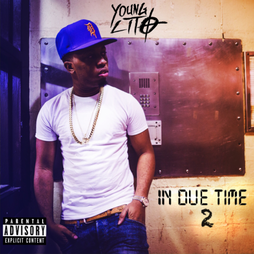 IDT2cover-500x500 Young Lito - In Due Time 2 (Album Stream)