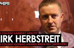 ESPN College Gameday Analyst Kirk Herbstreit Talks The CFB Playoffs, His Top NFL Prospects, Georgia vs. Oklahoma, Alabama vs. Clemson & More (Video)