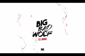 Lil Wayne – Big Bad Wolf
