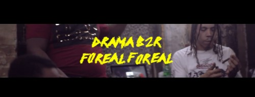 drama-500x191 Drama - FoReal FoReal  (2018 Freestyle Video)