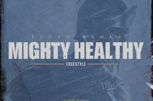 Lloyd Banks – Mighty Healthy (Freestyle)