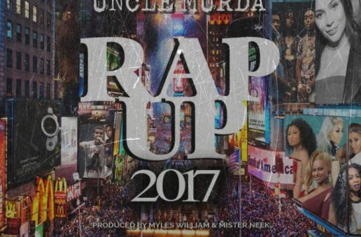 Uncle Murda – Rap Up 2017
