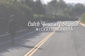 Michael Brandxn – Catch Yourself Slippin (Video)