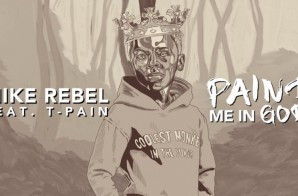 Mike Rebel – Paint Me In God ft. T-Pain (Video)