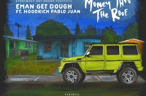 E.G.D. – Money Thru The Roof Ft. Hoodrich Pablo Juan