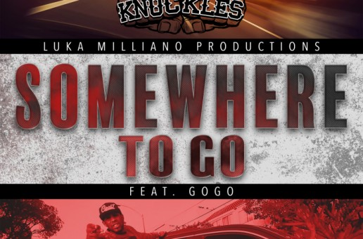 V Knuckles – Somewhere To Go Ft. GOGO