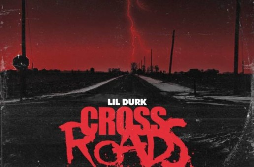 Lil Durk – Cross Roads