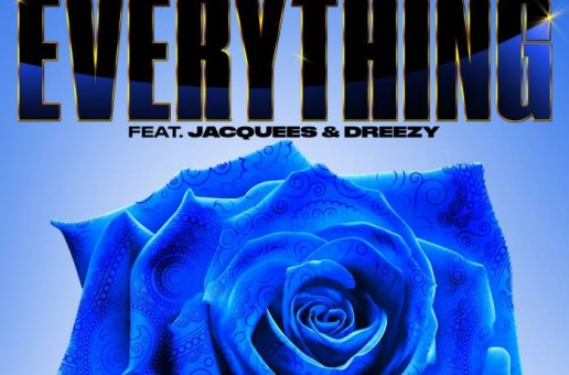 Snoop Dogg x Jacquees x Dreezy – Everything