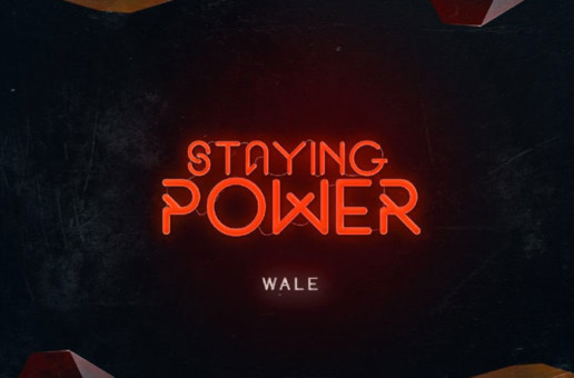 Wale – Staying Power