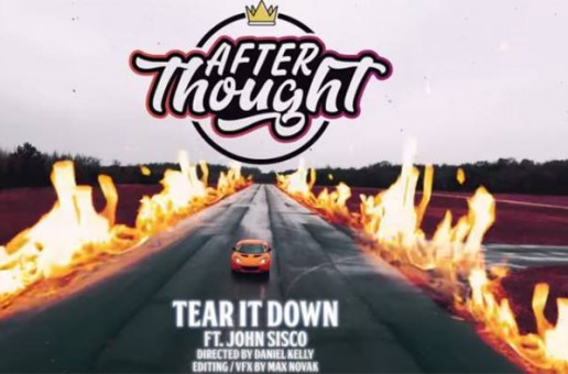 DJ Afterthought – Tear It Down Ft. John Sisco (Video)