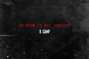 K Camp – To Whom It May Concern