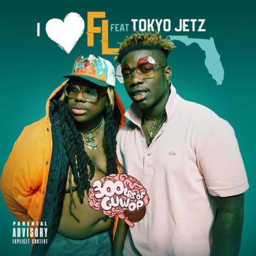 i-love-florida-500x500 300lbs of Guwop - I <3 FL Ft. Tokyo Jetz