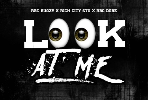 RBC Bugzy – Look At Me Ft. Rich City Stu & RBC Dobe (Video)