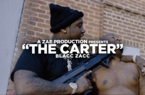 Blacc Zacc – The Carter (Official Video) Shot By @AZaeProduction