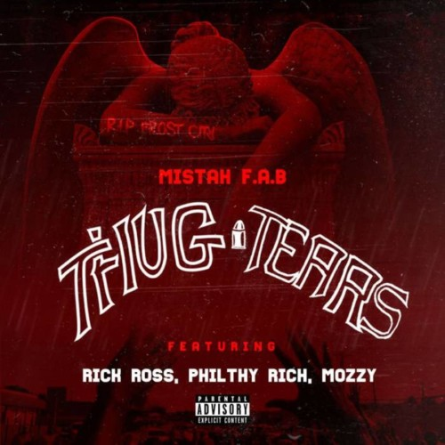 thugtearsremix-500x500 Mistah F.A.B. – Thug Tears (Remix) Ft. Rick Ross, Philthy Rich & Mozzy