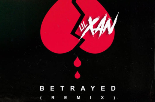 Lil Xan – Betrayed (Remix) Ft Yo Gotti & Rich The Kid