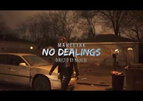Maneeyak – No Dealings (Video)