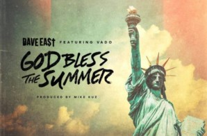 Dave East – God Bless The Summer ft. Vado
