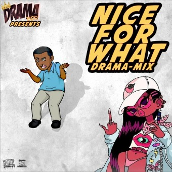 DRAMA-NFW-DRAMA-MIX Drama - Nice For What (Drama Mix)