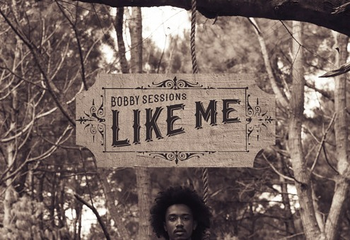 Bobby Sessions – Like Me
