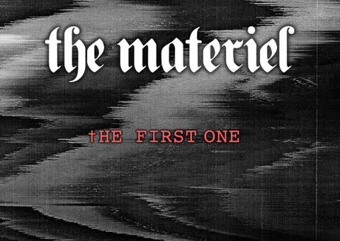 The Materiel – The First One (Album Stream)