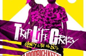 Trap Life Crazy (T.L.C.) – Money Like The 80's (Album Stream) (Hosted By DJ Hoodrich Keem)