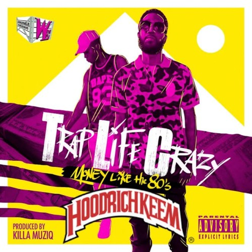 Trap-1-500x500 Trap Life Crazy (T.L.C.) - Money Like The 80's (Album Stream) (Hosted By DJ Hoodrich Keem)
