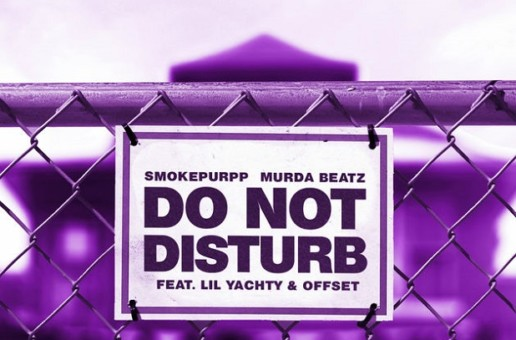 Smokepurpp x Murda Beatz – Do Not Disturb Ft. Lil Yachty & Offset