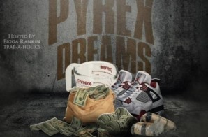 JLord – PYREX DREAMS (Mixtape) Hosted by Bigga Rankin and Dj Trap-A-Holics