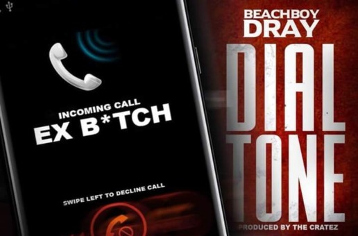 Beachboy Dray – DialTone (Prod. by The Cratez)