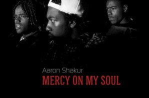 Aaron Shakur – Mercy On My Soul (Official Video)
