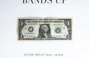 Clyde Kelly – Bands Up