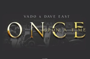 Dave East x Vado – Once Upon A Time