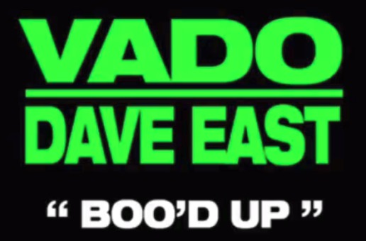 Vado x Dave East – Boo'd Up (Remix)