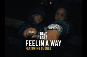 Dave East (Feat. D Jones) – Feelin A Way (Music Video)