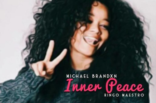 Michael Brandxn x Ringo Maestro – Inner Peace (Video)