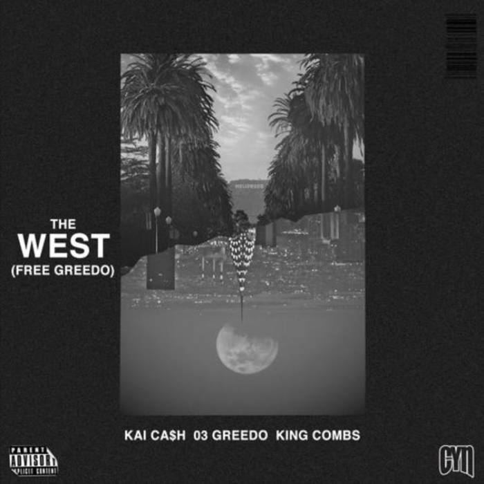 1531766457_1137e5fee69293fc2fdece956966d05b Kai Ca$h - The West (Free Greedo) ft. King Combs & 03 Greedo
