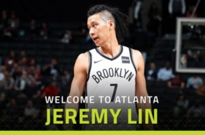 True To Atlanta: The Atlanta Hawks Acquire Jeremy Lin From The Brooklyn Nets