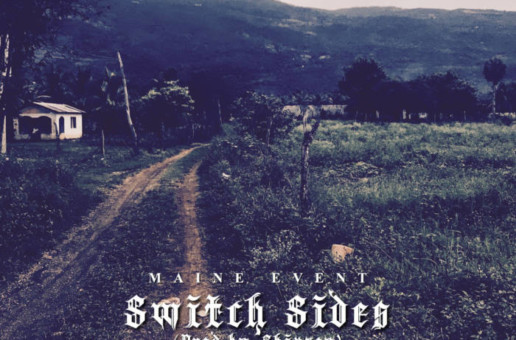 Maine Event – Switch Sides (Prod by Zenus of SMLTWN)