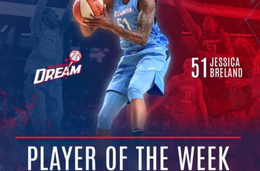 Jessica Breland of the Atlanta Dream Has Been Named the WNBA's Eastern Conference Player of the Week