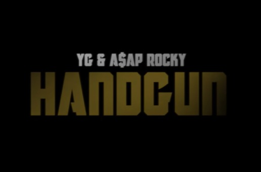 YG – Handgun Ft. A$AP Rocky (Video)