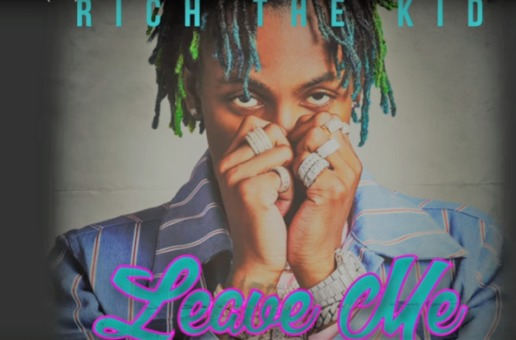 Rich The Kid – Leave Me (Prod by LabCook) [Official Audio]