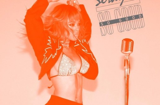 Serayah – So Good (Video)