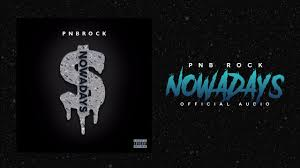 PnB Rock – Nowadays (Audio)