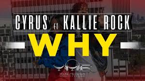 Cyrus ft Kallie Rock 'WHY' [Official Music Video]