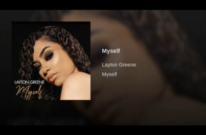 Layton Greene – Myself (Official Video)