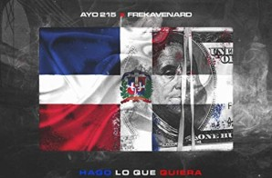 Ayo215 & Frekavenard – Hago Lo Quiera (I Do What I Want)
